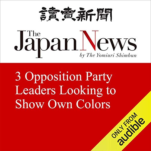 3 Opposition Party Leaders Looking to Show Own Colors cover art