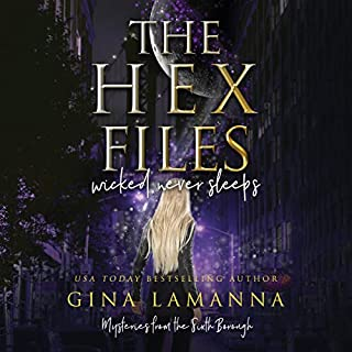 The Hex Files: Wicked Never Sleeps                   By:                                                                                                                                 Gina LaManna                               Narrated by:                                                                                                                                 Allyson Ryan                      Length: 9 hrs and 11 mins     115 ratings     Overall 4.2
