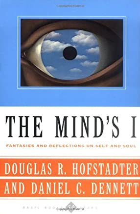 The Mind's I: Fantasies And Reflections On Self & Soul: Fantasies and Reflections on Self and Soul