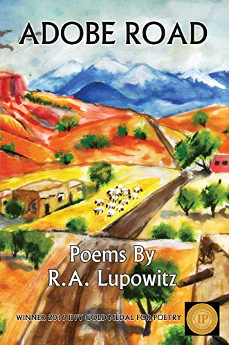Adobe Road: Poems by R. A. Lupowitz (English Edition)
