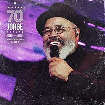 Jorge 70: Ao Vivo em São Paulo, Pt. 3