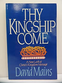Thy Kingship Come 0310342716 Book Cover