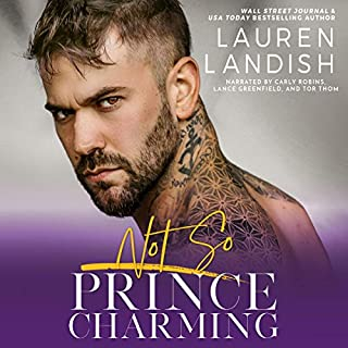 Not So Prince Charming: A Dirty Fairy Tale      Dirty Fairy Tales, Book 2              By:                                                                                                                                 Lauren Landish                               Narrated by:                                                                                                                                 Tor Thom,                                                                                        Lance Greenfield,                                                                                        Carly Robins                      Length: 11 hrs and 31 mins     15 ratings     Overall 4.7