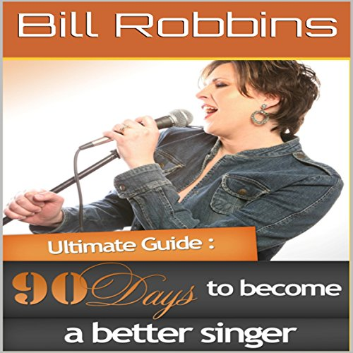 90 Days to Become a Better Singer                   By:                                                                                                                                 Bill Robbins                               Narrated by:                                                                                                                                 Jethro Arola                      Length: 1 hr and 7 mins     Not rated yet     Overall 0.0