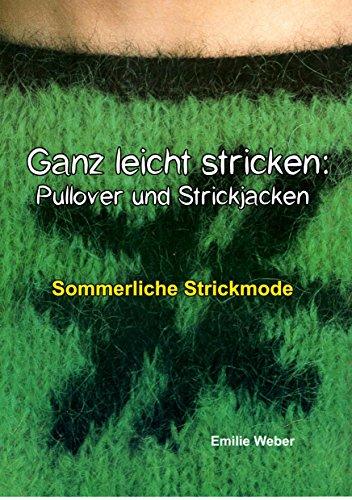 Ganz leicht stricken: Pullover und Strickjacken: Sommerliche Strickmode (Handarbeiten mit Emilie 2)