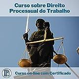 Curso Online em videoaula sobre Direito Processual do Trabalho com Certificado + 2 brindes