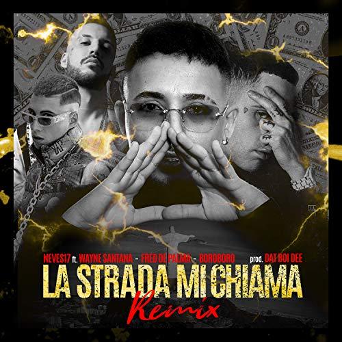 La Strada Mi Chiama Remix (with Boro Boro, Fred De Palma, Wayne Santana, Dat Boi Dee)