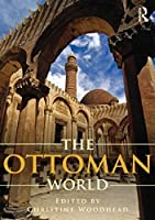 The Ottoman World (Routledge Worlds)