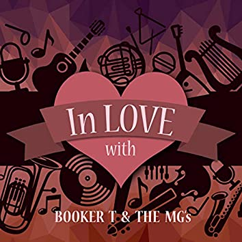 In Love with Booker T & the Mg's