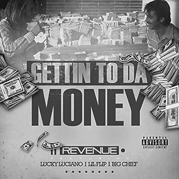 Gettin To Da Money (feat. Lucky Luciano, Lil Flip, Big Chief)