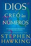 Dios creó los números: Los descubrimientos matemáticos que cambiaron la historia