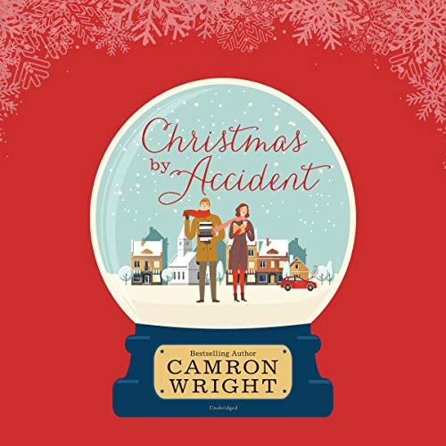 Christmas by Accident                   By:                                                                                                                                 Camron Wright                               Narrated by:                                                                                                                                 Caroline Shaffer                      Length: 4 hrs and 57 mins     Not rated yet     Overall 0.0