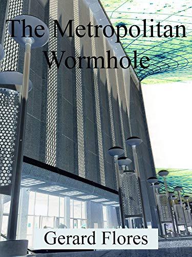 The Metropolitan Wormhole (English Edition)