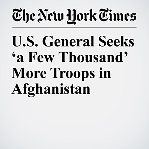 U.S. General Seeks 'a Few Thousand' More Troops in Afghanistan copertina
