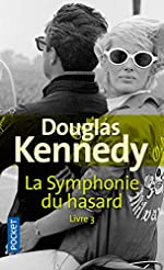 La Symphonie du hasard Livre 3 (3) de Douglas KENNEDY