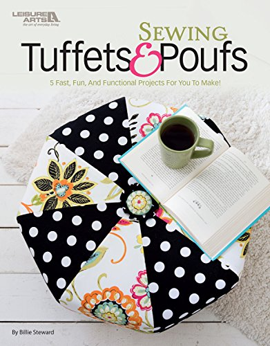 Sewing Tuffets & Poufs: 5 Fast, Fun, and Functional Projects for You to Make!