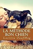 La Methode Bon Chien - Eduquer et socialiser son chien de Laetitia OuafMag ( 12 novembre 2014 ) - 12/11/2014