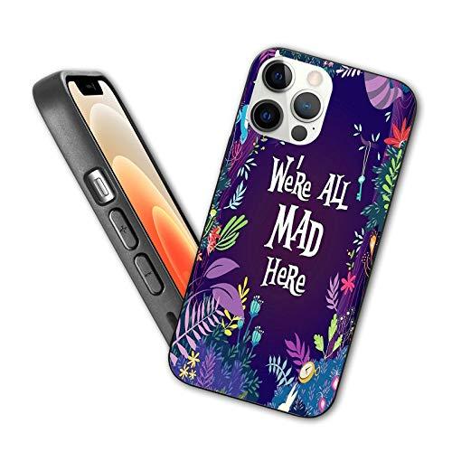 Diseñado para iPhone 12 Pro Max, We're All Mad Here, cubierta trasera protectora de vidrio suave a prueba de arañazos con marco anticaídas antideslizante suave para iPhone 12 Pro Max 6.7 pulgadas