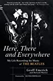 Here There and Everywhere: My Life Recording the Music of the Beatles