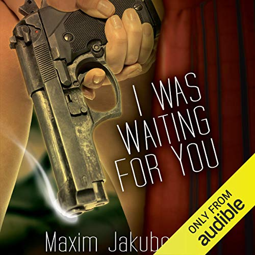 I Was Waiting For You                   By:                                                                                                                                 Maxim Jakubowski                               Narrated by:                                                                                                                                 Maxwell Caulfield,                                                                                        Gabrielle De Cuir,                                                                                        Kathe Mazur                      Length: 7 hrs and 47 mins     Not rated yet     Overall 0.0