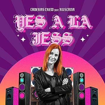 Yes a la Jess