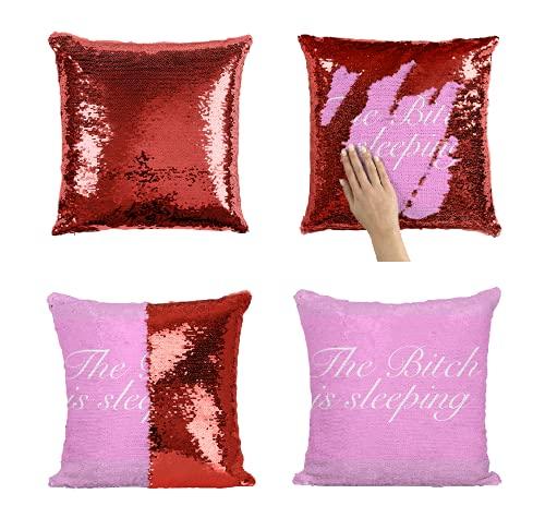 The Bitch is Sleeping Funny Girly - Funda de almohada de lentejuelas para regalo, cojín decorativo reversible con lentejuelas, 40 x 40 cm con inserto