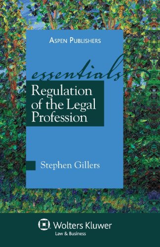 Compare Textbook Prices for Regulation of the Legal Profession: The Essentials 3rd ed. Edition ISBN 9780735577381 by Gillers, Stephen