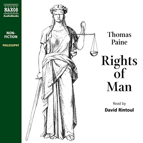 Rights of Man                   By:                                                                                                                                 Thomas Paine                               Narrated by:                                                                                                                                 David Rintoul                      Length: 4 hrs and 36 mins     7 ratings     Overall 4.6