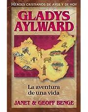 Gladys Aylward: La Aventura de Unavida (Heroes Cristianos De Ayer Y Hoy)