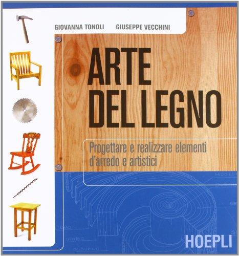 Arte del legno. Per gli Ist. professionali. Con espansione online