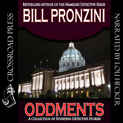 Oddments     A Short Story Collection              By:                                                                                                                                 Bill Pronzini                               Narrated by:                                                                                                                                 Lou Hecker                      Length: 5 hrs and 36 mins     4 ratings     Overall 3.5