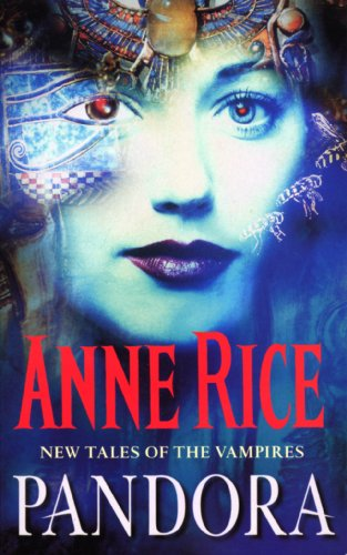 Pandora New Tales Of The Vampires 1 By Anne Rice