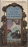 The Lion, the Witch and the Wardrobe (Chronicles of Narnia)
