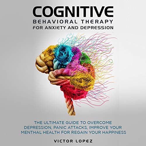 Cognitive Behavioral Therapy for Anxiety and Depression  By  cover art