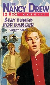 Stay Tuned for Danger (Nancy Drew Files Book 17) by [Carolyn Keene]