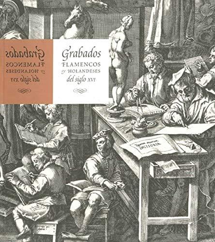 Grabados flamencos y holandeses del siglo XVI