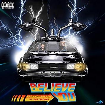 Believe You (feat. Westbrooke)