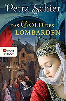 Das Gold des Lombarden (Die Lombarden-Reihe 1) (German Edition) by [Petra Schier]