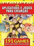 Guia Aplicativos e Jogos para Crianças (Portuguese Edition)