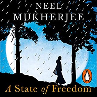 A State of Freedom                   By:                                                                                                                                 Neel Mukherjee                               Narrated by:                                                                                                                                 Sartaj Garewal                      Length: 9 hrs and 7 mins     9 ratings     Overall 3.7