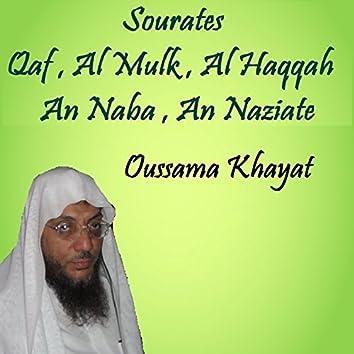 Sourates Qaf , Al Mulk , Al Haqqah , An Naba , An Naziate (Quran)