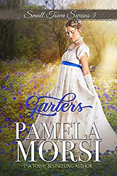 Garters (Small Town Swains) by [Pamela Morsi]