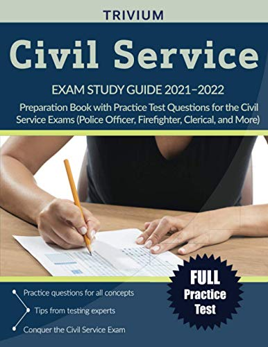 Civil Service Exam Study Guide 2021-2022: Preparation Book with Practice Test Questions for the Civil Service Exams (Police Officer, Firefighter, Clerical, and More)