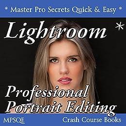 Lightroom Professional Portrait Editing (MPSQE * Master