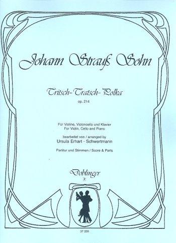 Tritsch-Tratsch-Polka op.214 : für Violine, Violoncello und Klavier