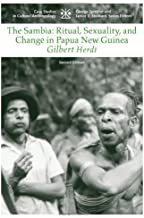The Sambia: Ritual, Sexuality, and Change in Papua New Guinea (Case Studies in Cultural Anthropology) 2nd edition by Herdt, Gilbert (2005) Paperback