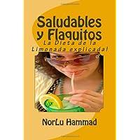 Saludables y Flaquitos: La Dieta de la Limonada explicada!: Volume 1