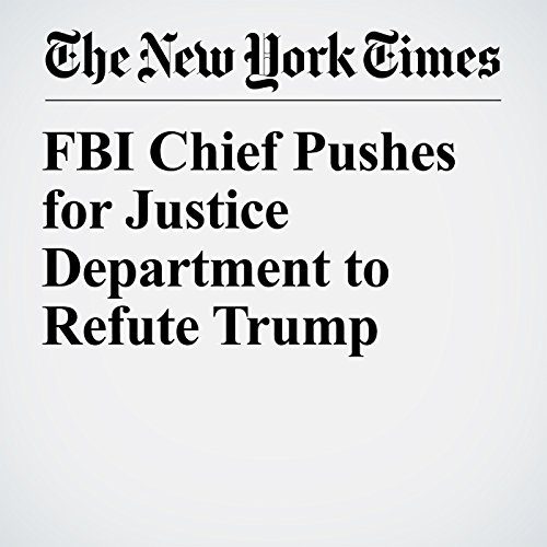 FBI Chief Pushes for Justice Department to Refute Trump copertina