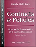 Family Child Care Contracts and Policies: How to Be Businesslike in a Caring Profession (Redleaf Press Business Series)