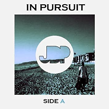 In Pursuit: Side A